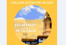 L'Escarabat al Final del Carrer. Vols ser actor per un dia?